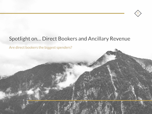 Direct Bookers and Ancillary Revenue